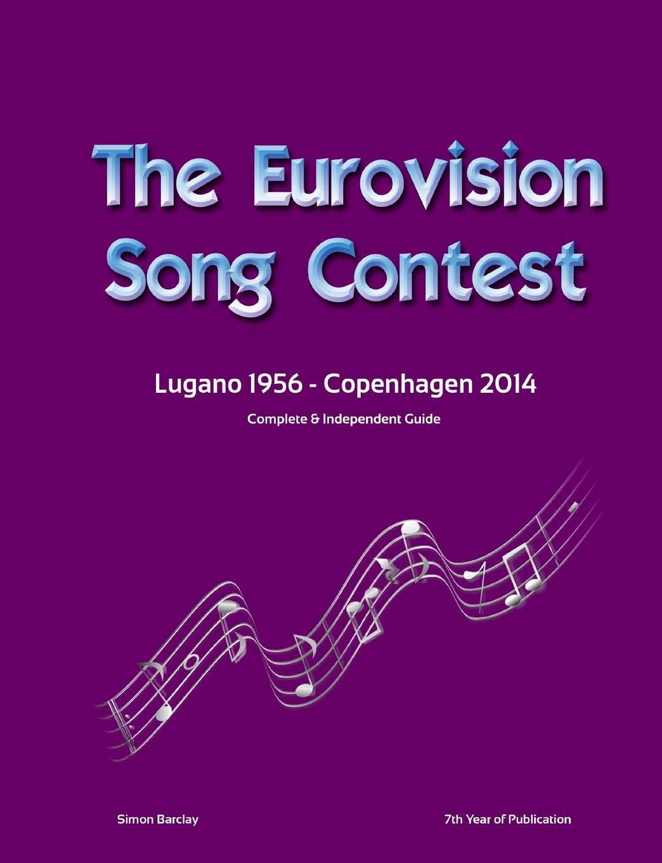 The Complete & Independent Guide to the Eurovision Song Contest 2014: Amazon.es: Barclay, Simon: Libros en idiomas extranjeros