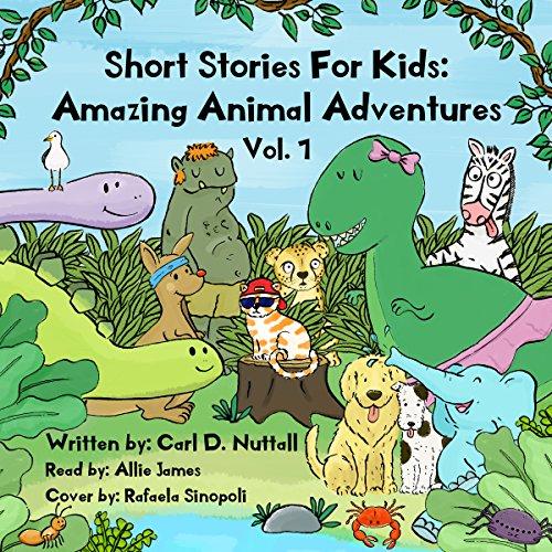 Short Stories for Kids - Amazing Animal Adventures : Volume