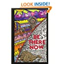 Be There Now: Sequel to The Self-Empowerment Trilogy