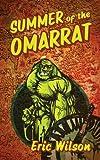 Summer of the Omarrat, Eric Wilson, 1478711566