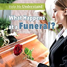 What Happens at a Funeral? (Help Me Understand)