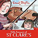 Fifth Formers of St Clare's: St Clare's, Book 8 Audiobook by Enid Blyton Narrated by Nicky Diss