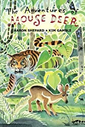 The Adventures of Mouse Deer: Favorite Folktales of Southeast Asia