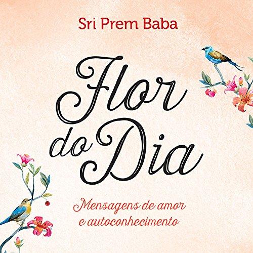 Flor do Dia. Mensagens de Amor e Autoconhecimento