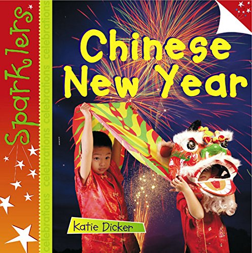 Chinese New Year (Sparklers: Celebrations) by Laburnum Press
