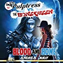 The Pulptress Versus the Bone Queen: Blood and Bone Audiobook by Andrea Judy Narrated by Julie Hoverson