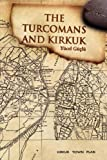 The Turcomans and Kirkuk, Yncel Gntln, 1425718531