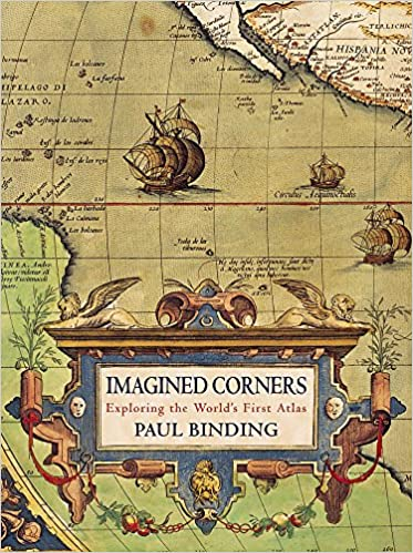 Imagined corners exploring the worlds first atlas paul binding imagined corners exploring the worlds first atlas paul binding 9780747230403 amazon books gumiabroncs Gallery