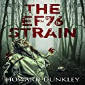The EF76 Strain: Complete Narrative Audiobook by Howard Dunkley Narrated by Kristyn Mass
