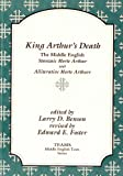 King Arthur's Death: The Middle English Stanzaic Morte Arthur and Alliterative Morte Arthure (TEAMS Middle English Texts)