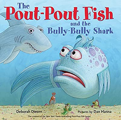 The Pout-Pout Fish and the Bully-Bully Shark (A Pout-Pout Fish Adventure)