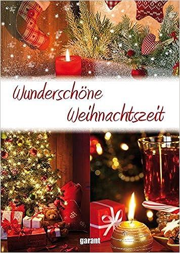 Wunderschöne Weihnachtszeit - Lieder,Gedichte,Erzählungen,Rezepte ...