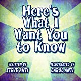 Here's What I Want You to Know, Steve Anti, 1607493276