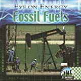 Fossil Fuels (Eye on Energy)