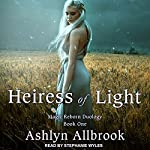 Heiress of Light: Magic Reborn, Book 1 | Ashlyn Allbrook