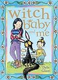 Witch Baby and Me by Debi Gliori (2010-04-01)