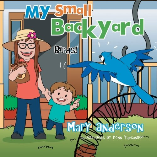 Read Online My Small Backyard: Birds! PDF