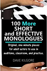 100 More Short and Effective Monologues: Original, one-minute pieces for adult actors to use in auditions, classroom, and practice. Paperback