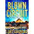 Blown Circuit: A Michael Chase Spy Thriller (Circuit Series Book 2)