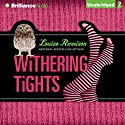 Withering Tights: The Misadventures of Tallulah Casey Audiobook by Louise Rennison Narrated by Louise Rennison