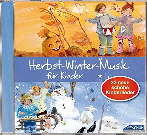 Herbst-Winter-Musik für Kinder: 22 neue, schöne Kinderlieder (Hören - Singen - Bewegen - Klingen)