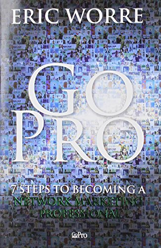 Go Pro: 7 Steps to Becoming a Network Marketing Professional (Best Mlm In The World)