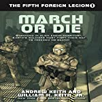 March or Die: Fifth Foreign Legion, Book 1 | Andrew Keith,William H. Keith