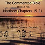 The Commented Bible: Book 40B - Matthew | Jerome Cameron Goodwin