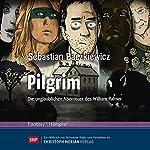 Pilgrim: Die unglaublichen Abenteuer des William Palmer | Sebastian Baczkiewicz