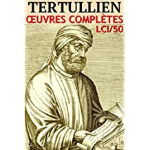 Tertullien - Oeuvres Complètes: lci-50 (lci-eBooks) (French Edition)