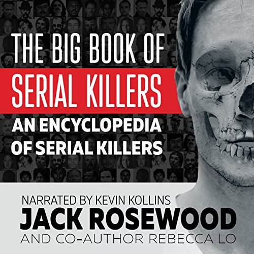 The Big Book of Serial Killers: An Encyclopedia of Serial Killers - 150 Serial Killer Files of the World's Worst Murderers by LAK Publishing
