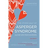 The Other Half of Asperger Syndrome (Autism Spectrum Disorder): A Guide to Living in an Intimate Relationship with a Partner