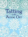 img - for Tatting with Anne Orr (Dover Needlework) book / textbook / text book
