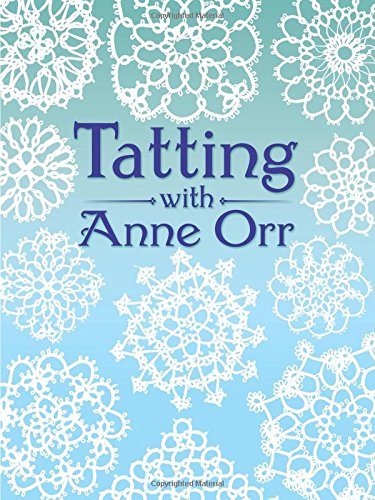 - Tatting with Anne Orr (Dover Needlework)