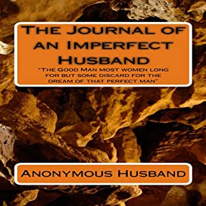 The Journal of an Imperfect Husband, Volume 1 Audiobook