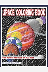 Space Coloring Book For Adults For Adults And Kids of All Ages - Galaxy Color by Number: Planets and Stars to Discover (Fun Adult Color By Number Coloring) Paperback