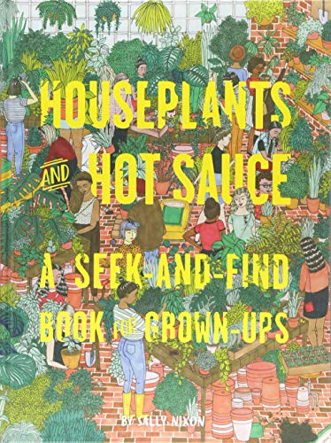 Houseplants and Hot Sauce: A Seek-and-Find Book for Grown-Ups -