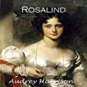 Rosalind: A Regency Romance: The Four Sisters, Series Book 1 Hörbuch von Audrey Harrison Gesprochen von: Stevie Zimmerman