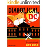 Diabolical DC: Humorous Cozy Mystery - Funny Adventures of Mina Kitchen - with Recipes (Mina Kitchen Cozy Mystery Series - Bo