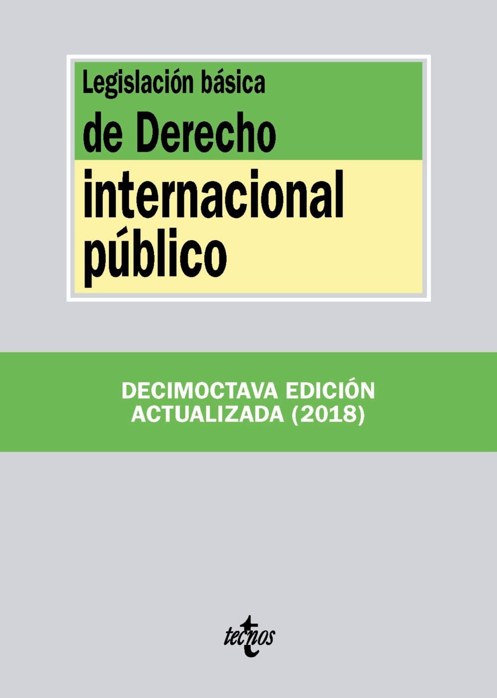 Legislación básica de Derecho Internacional público (Derecho - Biblioteca De Textos Legales) Tapa blanda – 13 sep 2018 Editorial Tecnos 8430975209 Legislation Public international law