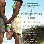 A Dangerous Kiss   Francis Ray