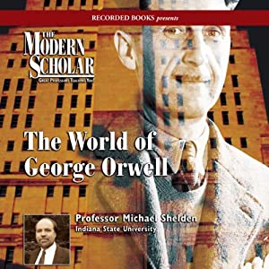 The Modern Scholar: World of George Orwell Lecture