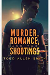 Murder, Romance, and Two Shootings Paperback