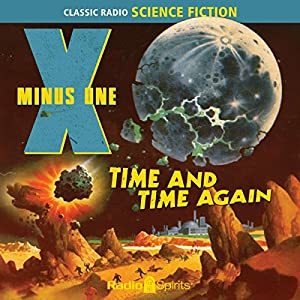 X Minus One: Time and Time Again Radio/TV Program