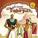 Le voyage du Prince Tudorpah Performance Auteur(s) : Jean-Paul Le Goff, Denis Teste, Gilles Leroux Narrateur(s) : Arthur H