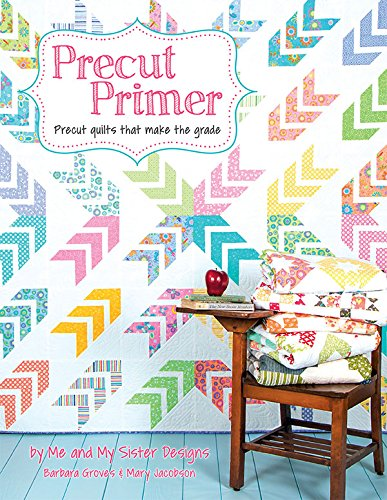 Precut Primer Quilt Pattern Book by Me and My Sister Designs by It's Sew Emma Publications