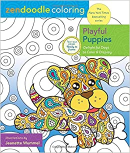 Zendoodle Coloring Playful Puppies Delightful Dogs To Color And Display Amazonca Jeanette Wummel Books