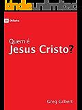 Quem é Jesus Cristo? (9 Marcas)