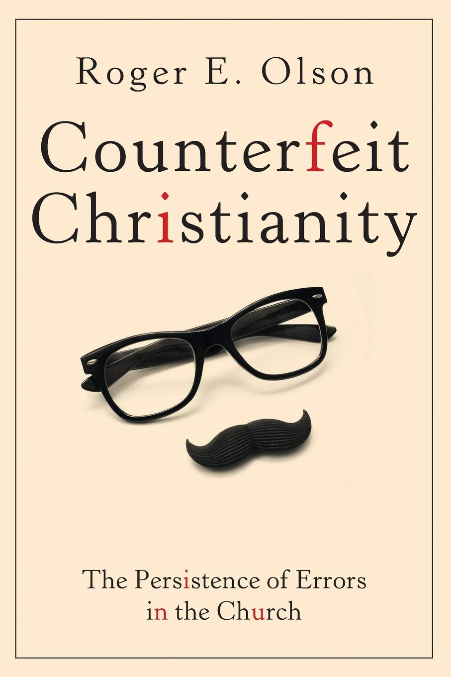 Amazon.com: Counterfeit Christianity: The Persistence of Errors in ...