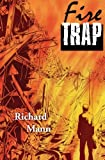 Fire Trap, Richard Mann, 0985844507